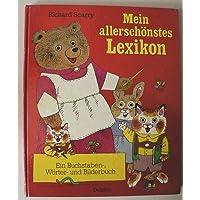 Mein allerschönstes Lexikon. Ein Buchstaben-, Wörter und Bilderbuch