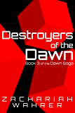 Destroyers of the Dawn: Book 3 of the Dawn Saga