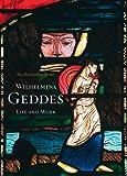 Wilhelmina Geddes: Life and Work