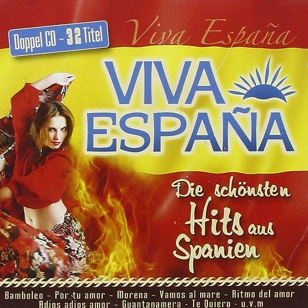 Viva Espana - Die schönsten Hits aus Spanien; Bamboleo; La Bamba ...