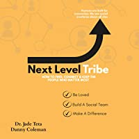 Next Level Tribe: How to Find, Connect & Keep the People Who Matter Most