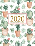 Cactus Planner 2020: Daily Weekly Monthly Calendar January 2020 through December 2020 To Do List Academic Schedule Agenda...