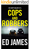 Cops and Robbers: Previously published as Bottleneck (DC Scott Cullen Crime Series Book 5)