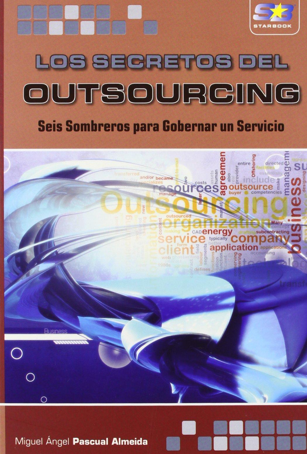 Los Secretos del Outsourcing: Seis Sombreros para Gobernar un Servicio ebook