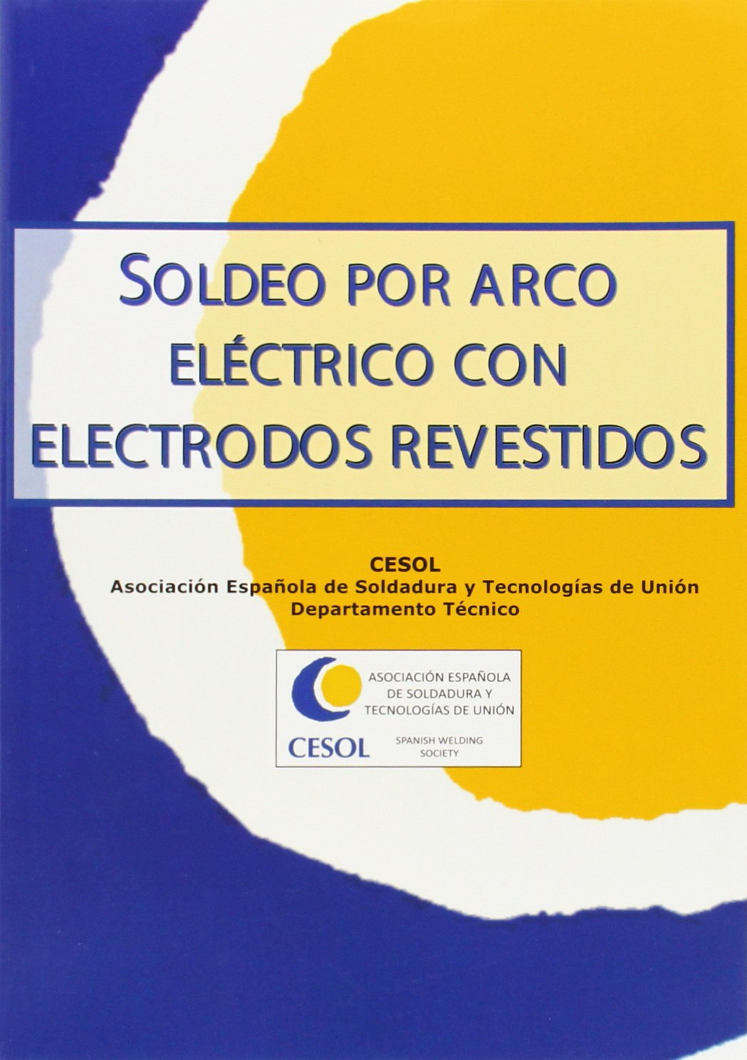 Soldeo por arco eléctrico con electrodo revestido (Spanish) Hardcover – 2014
