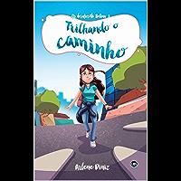Trilhando o Caminho (Os Desafios de Betina Livro 3)
