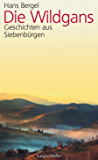 Die Wildgans: Geschichten aus Siebenbürgen