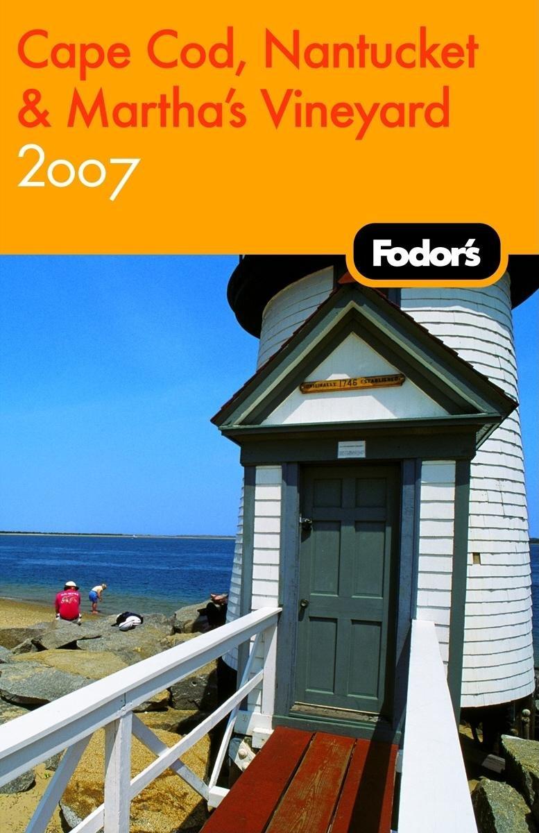 Download Fodor's Cape Cod, Nantucket & Martha's Vineyard 2007 (Travel Guide) pdf epub