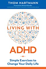 Living with ADHD: Simple Exercises to Change Your Daily Life Kindle Edition
