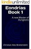 Eondrias Book 1: A new Master of Dungeons