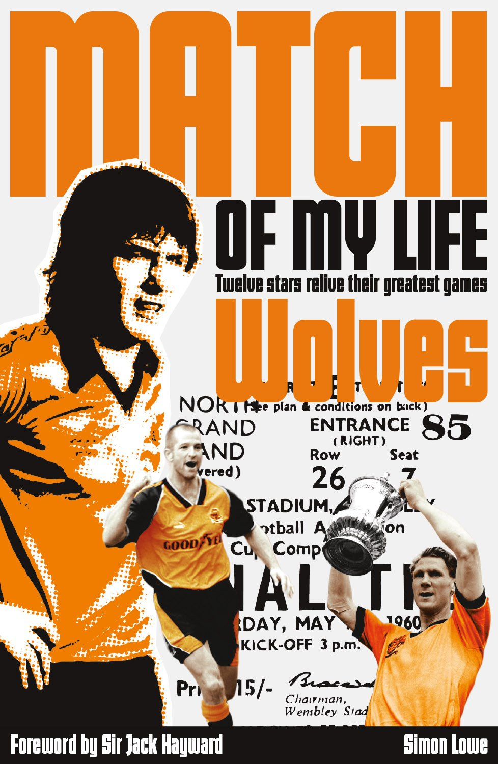 Wolves Match of My Life: Twelve Stars Relive Their Greatest Games