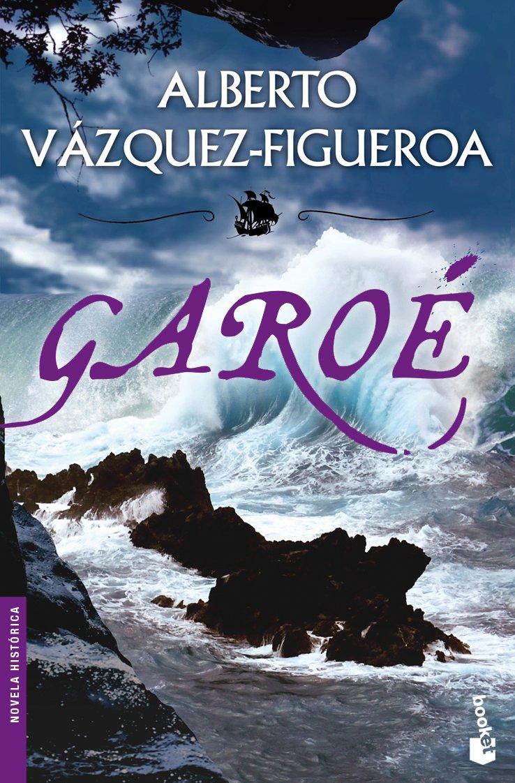 Garoé (Novela histórica): Amazon.es: Vázquez-Figueroa, Alberto: Libros