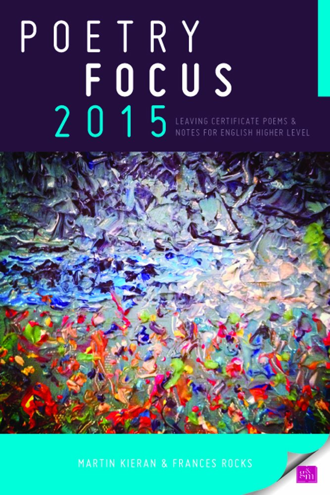 Read Online Poetry Focus 2015: Leaving Certificate Poems & Notes for English Higher Level PDF