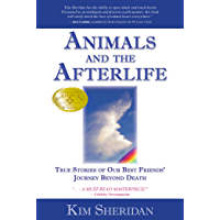 Animals and the Afterlife: True Stories of Our Best Friends' Journey Beyond Death (English Edition)