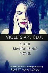 Violets are Blue (a Julie Brandenburg Novel Book 1)