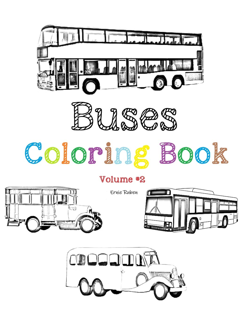 Buses   Coloring Book  Many Types Of Buses From 1920   Today . School Bus Tour Bus Electric Bus Double Decker Bus And More..volume  2
