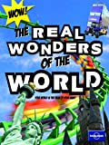 Not for Parents Real Wonders of the World: Everything You Ever Wanted to Know (Lonely Planet Not for Parents)