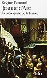 Jeanne d'Arc : La reconquête de la France