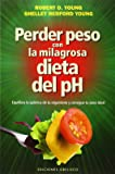 Perder Peso Con La Milagrosa Dieta Del Ph (SALUD Y VIDA NATURAL)