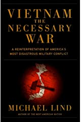 Vietnam: The Necessary War Kindle Edition