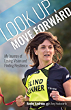 Look up, move forward: My  journey of losing vision and finding resilience