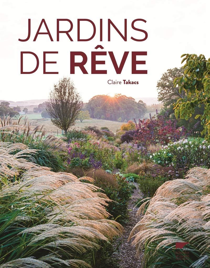 Jardins De Reve Amazon Co Uk Claire Takacs 9782603025857