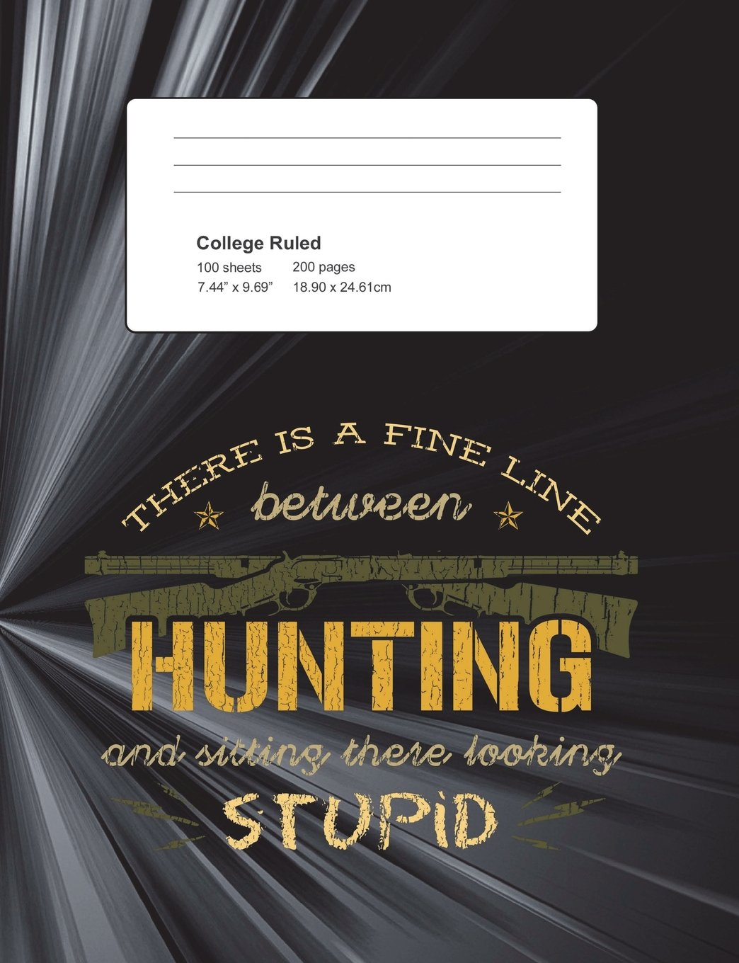 Read Online There Is A Fine Line Between Hunting And Sitting There Looking Stupid: Funny Writing Composition Book Journal For Students: Blank Lined Notebook For Young Hunters To Take Notes PDF