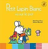 Petit Lapin Blanc va sur le pot (Nouveau format)