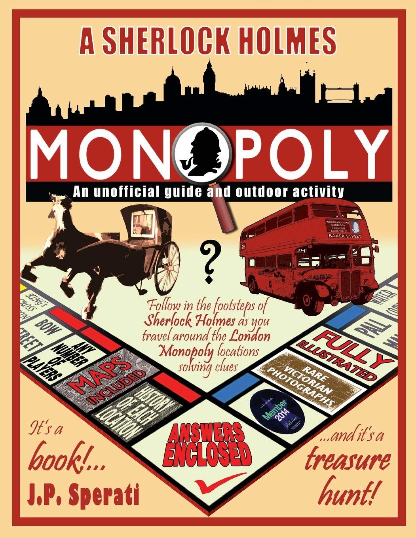 A Sherlock Holmes Monopoly - An unofficial guide and outdoor activity Standard B&W edition: Amazon.es: Sperati, J. P.: Libros en idiomas extranjeros