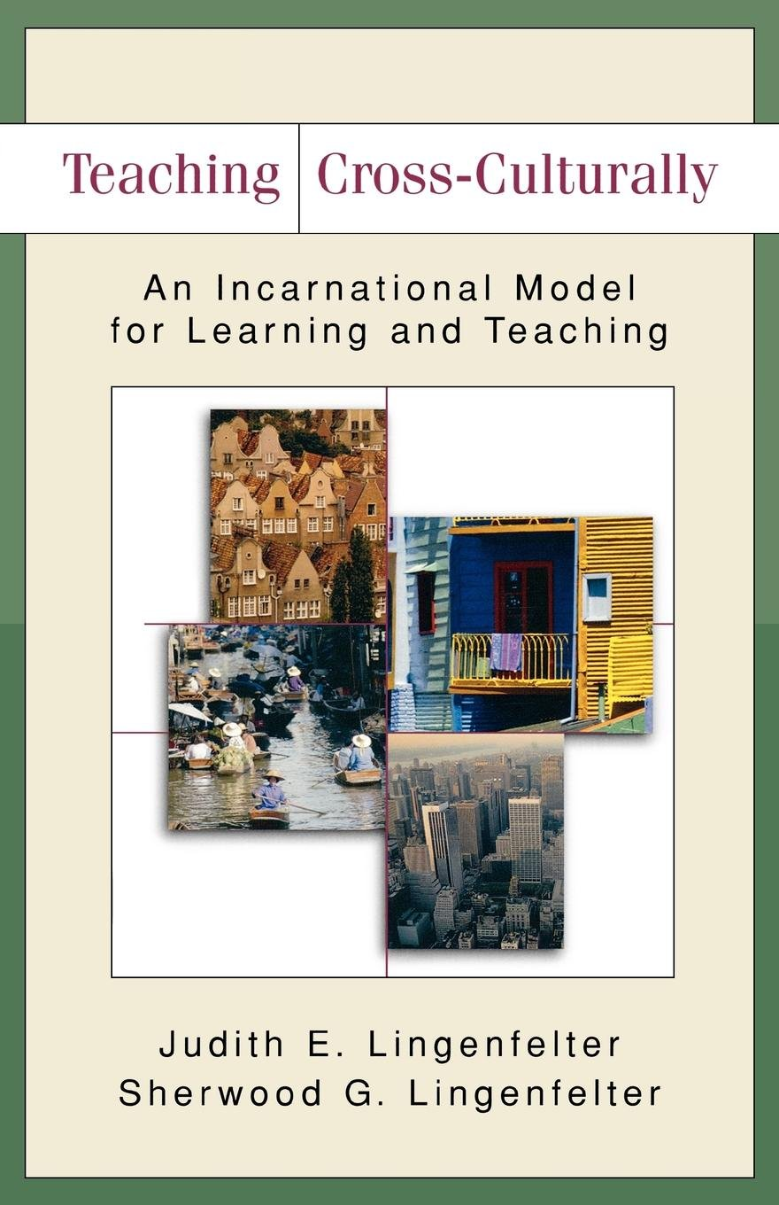 Teaching Cross Culturally  An Incarnational Model For Learning And Teaching  Baker Commentary On The Old Te