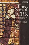 This Sun of York: Biography of Edward IV