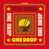 Total Reggae: One Drop