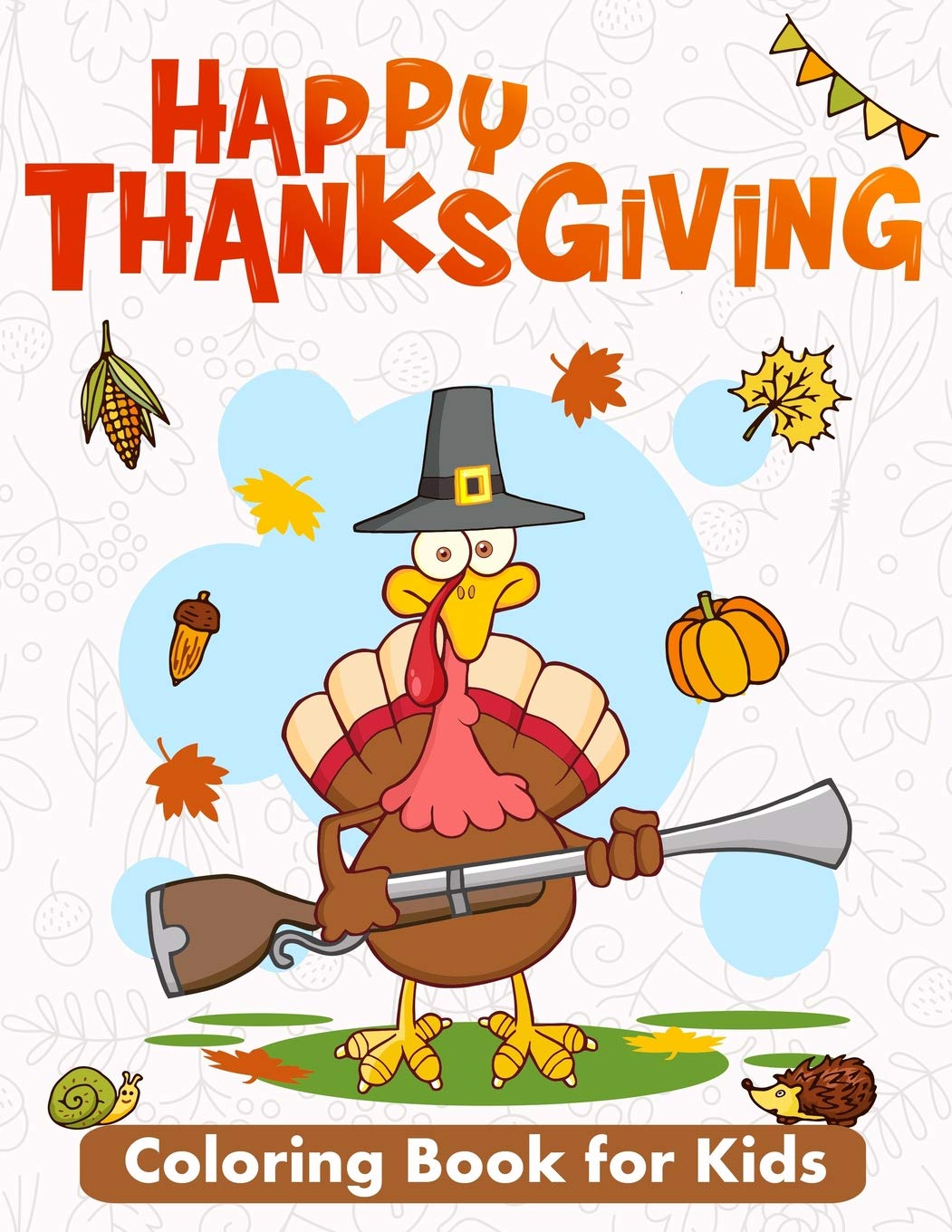- Happy Thanksgiving Coloring Book For Kids: 50 Thanksgiving Images