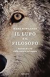 Il lupo e il filosofo: Lezioni di vita dalla natura selvaggia (Ingrandimenti)