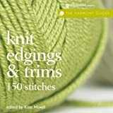 Harmony Guides: Knit Edgings & Trims (The Harmony Guides)