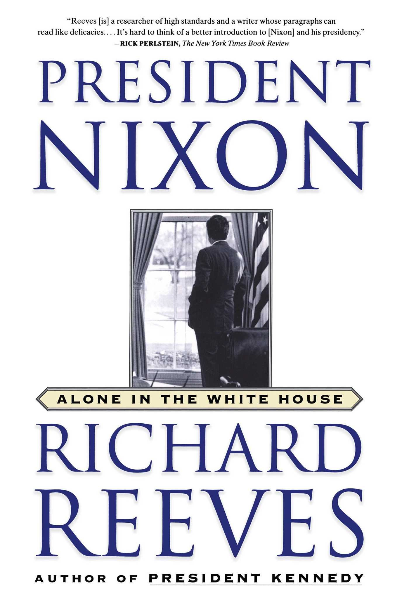Amazon.com: President Nixon: Alone in the White House (9780743227193): Richard Reeves: Books