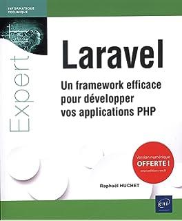 Laravel : Un framework efficace pour développer vos applications PHP (Expert IT)