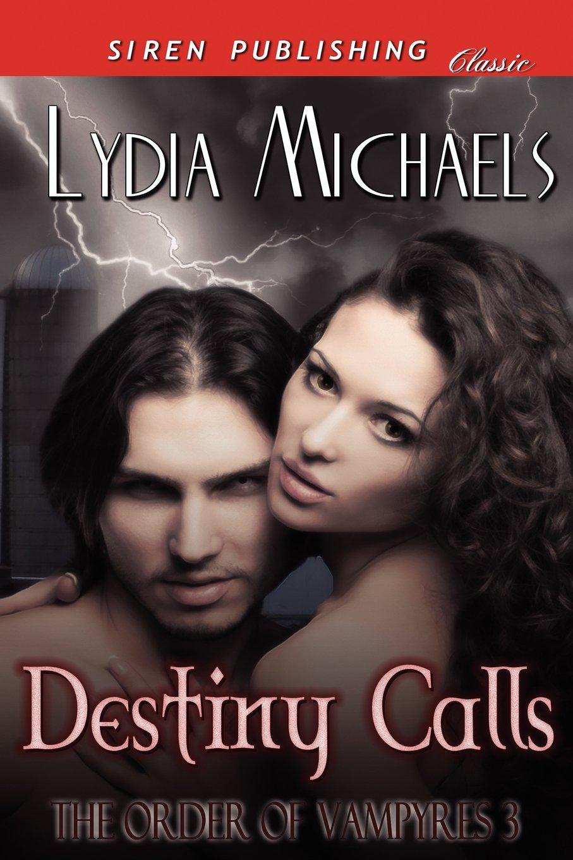 Destiny Calls [The Order of Vampyres 3] (Siren Publishing Classic) (The Order of Vampyres - Siren Publishing Classic) ebook