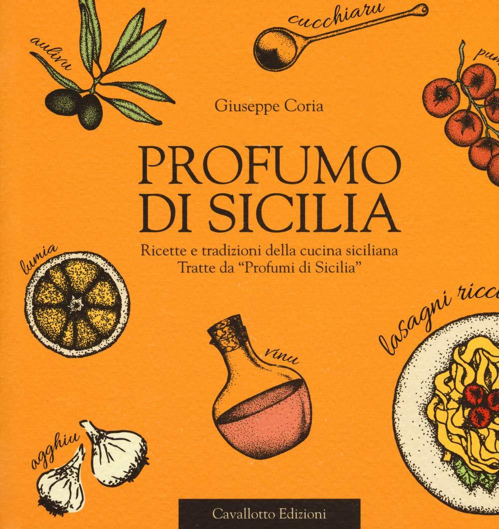 Amazon.it: Profumo di Sicilia. Ricette e tradizioni della