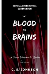 Of Blood and Brains: A Sweet Vampire & Zombie Romance Kindle Edition