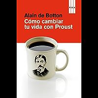 Cómo cambiar tu vida con Proust (DIVULGACIÓN) (Spanish Edition)