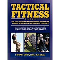 Tactical Fitness: The Elite Strength and Conditioning Program for Warrior Athletes...