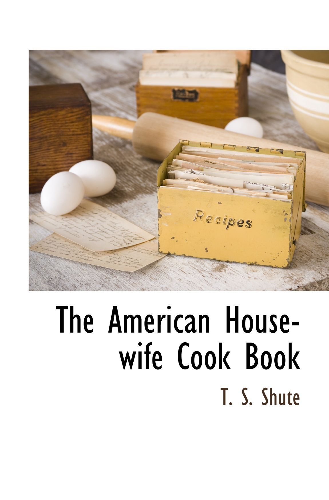 Read Online The American Housewife Cook Book ebook
