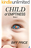 Child of Emptiness: Book One