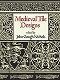 Medieval Tile Design (Dover Pictorial Archive)