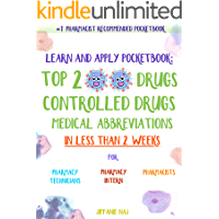 Learn and Apply Pocketbook: Top 200 Drugs, Controlled Drugs, Medical Abbreviations in Less than 2 weeks