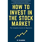 How to Invest in the Stock Market: The Complete Guide for Beginners (Books on Investing in Stocks)