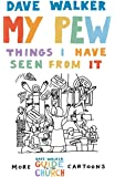 My Pew: Things I Have Seen from It: More Dave Walker Cartoons: The Things I Have Seen from It: v. 2