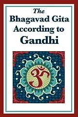The Bhagavad Gita According to Gandhi Kindle Edition