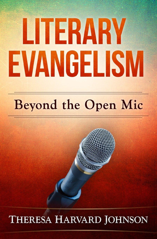Read Online Literary Evangelism: Beyond The Open Mic PDF